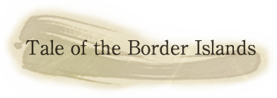 Tale of the Border Islands